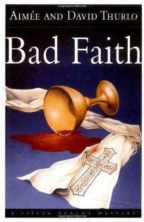 BAD FAITH: A Sister Agatha Mystery
