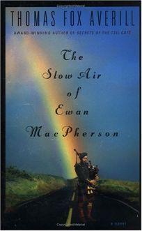 Fiction Book Review: THE SLOW AIR OF EWAN MACPHERSON by Thomas Fox