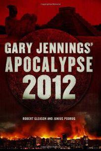 Gary Jennings Apocalypse 2012