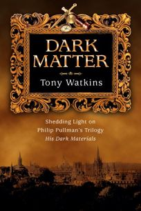 Dark Matter: Shedding Light on Philip Pullmans Trilogy His Dark Materials