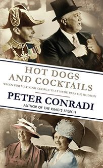 Hot Dogs and Cocktails: When FDR Met George VI at Hyde Park on Hudson