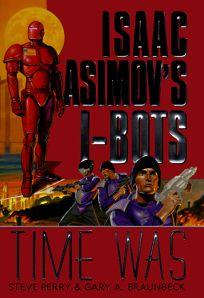 Time Was: Isaac Asimovs I-Bots