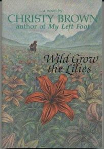 Wild Grow the Lilies