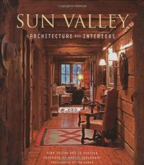 Sun Valley: Architecture and Interiors