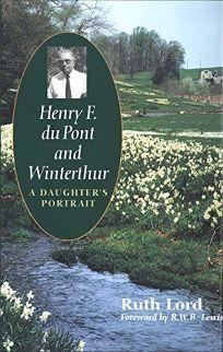 Henry F. Du Pont and Winterthur: A Daughters Portrait