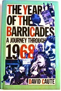 The Year of the Barricades: A Journey Through 1968