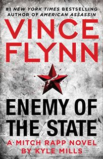 Vince Flynn: Enemy of the State; A Mitch Rapp Novel