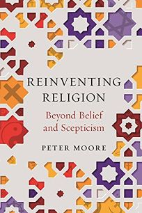 Reinventing Religion: Beyond Belief and Scepticism