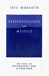 Existentialists and Mystics: 1writings on Philosophy and Literature