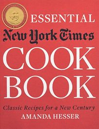 The Essential New York Times Cookbook: Classic Recipes for a New Century