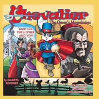 Chevalier the Queens Mouseketeer: The Hither and Yonfantasy Books for Kids. Book One