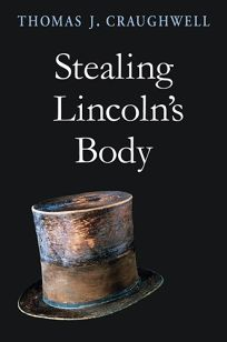 Stealing Lincolns Body