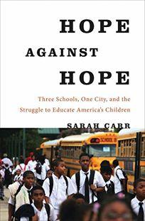 Hope Against Hope: Three Schools