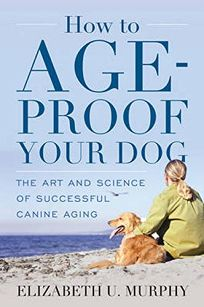 How to Age-Proof Your Dog The Art and Science of Successful Canine Aging  sc 1 st  Publishers Weekly : merles door - Pezcame.Com