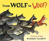 From Wolf to Woof! The Story of Dogs