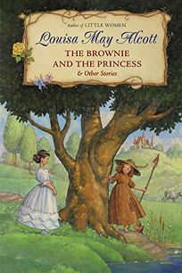 The Brownie and the Princess: And Other Stories