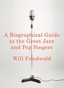 Biographical Guide to the Great Jazz and Pop Singers