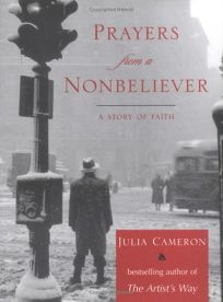 Prayers from a Nonbeliever: A Story of Faith