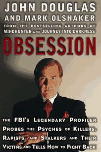 Obsession: The FBIs Legendary Profiler Probes the Psyches of Killers