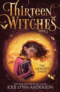 The Memory Thief Thirteen Witches #1
