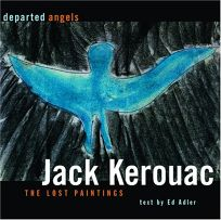 DEPARTED ANGELS: Jack Kerouac: The Lost Paintings
