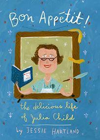 Bon Appétit!: The Delicious Life of Julia Child