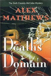 Deaths Domain: The Sixth Cassidy McCabe Mystery
