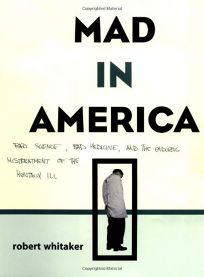MAD IN AMERICA: Bad Science
