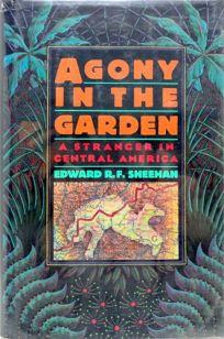 Agony in the Garden: A Stranger in Central America