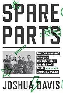 Spare Parts: Four Mexican American Teenagers