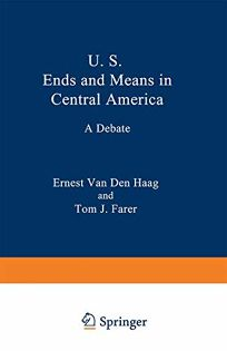 U.S. Ends and Means in Central America: A Debate