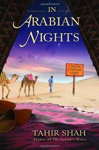 In Arabian Nights: A Caravan of Moroccan Dreams