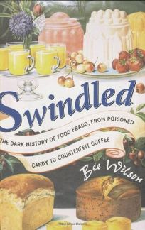 Swindled: The Dark History of Food Fraud