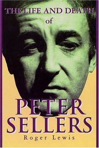 The Life and Death of Peter Sellers: Cloth Book