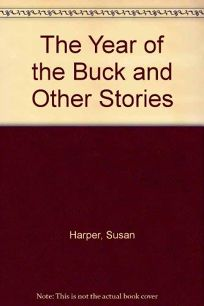 The Year of the Buck: And Other Stories