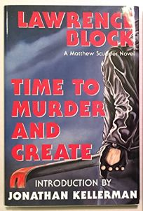 Time to Murder and Create: A Matthew Scudder Novel