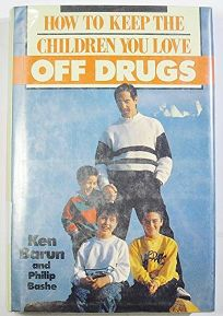 How to Keep the Children You Love Off Drugs: A Prevention and Intervention Guide for Parents of Preschoolers
