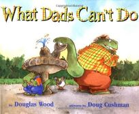 What Dads Cant Do