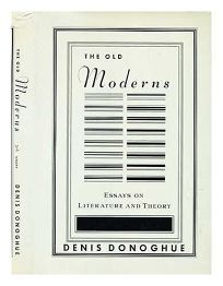 The Old Moderns: Essays on Literature and Theory