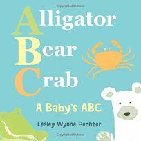 Alligator Bear Crab: A Babys ABC