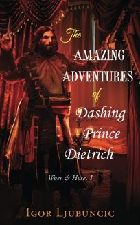 The Amazing Adventures of Dashing Prince Dietrich: Woes & Hose