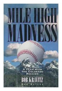 Mile High Madness:: A Year with the Colorado Rockies