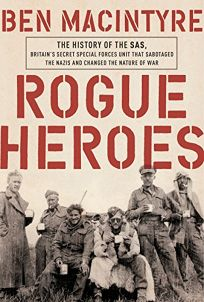 Rogue Heroes: The History of the SAS