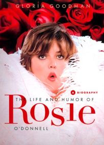 Rosie: The Life and Humor of Rosie ODonnell