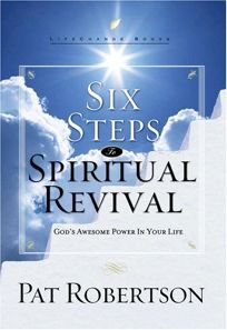 Six Steps to Spiritual Revival: Gods Awesome Power in Your Life