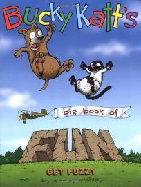Bucky Katts Big Book of Fun: A Get Fuzzy Treasury