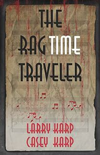 The RagTime Traveler: A Ragtime Mystery