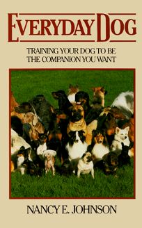 Everyday Dog: Training Your Dog to Be the Companion You Want