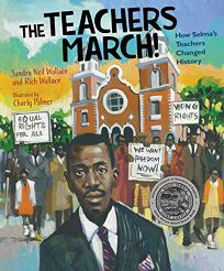 The Teachers March!: How Selma's Teachers Changed History