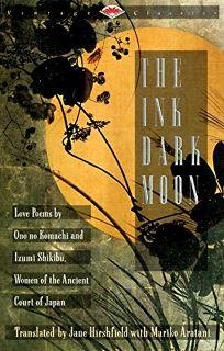 The Ink Dark Moon: Love Poems by Ono No Komachi and Izumi Shikibu